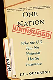 One Nation, Uninsured: Why the U.S. Has No…