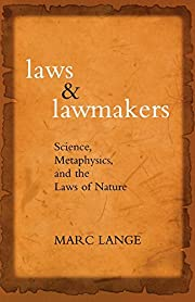 Laws and lawmakers : science, metaphysics,…
