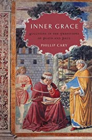 Inner Grace: Augustine in the Traditions of…