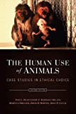 The human use of animals : case studies in ethical choice / Tom L. Beauchamp ... [et al.]