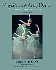 Physics and the Art of Dance: Understanding…