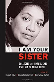 I Am Your Sister: Collected and Unpublished…