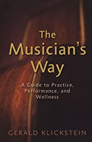 The Musician's Way: A Guide to…