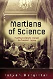 The martians of science : five physicists who changed the twentieth century / István Hargittai