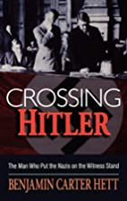 Crossing Hitler: The Man Who Put the Nazis…