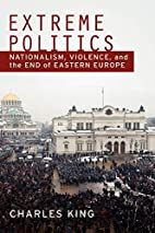 Extreme Politics: Nationalism, Violence, and…