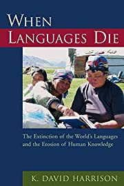 When Languages Die: The Extinction of the…