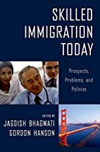 Skilled Immigration Today: Prospects,…