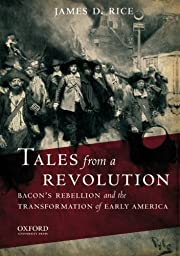 Tales from a Revolution: Bacon's Rebellion…