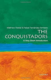 The Conquistadors: A Very Short Introduction…