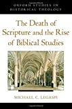 The Death of Scripture and the Rise of Biblical Studies book cover