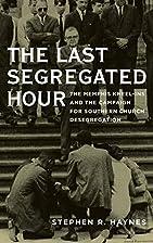 The Last Segregated Hour: The Memphis…