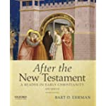 After the New Testament, 100-300 C.E : A Reader in Early Christianity