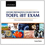 Oxford preparation course for the TOEFL iBT exam : a skills-based communicative approach / Susan Bates