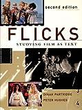 Flicks : studying film as text / Dinah Partridge and Peter Hughes