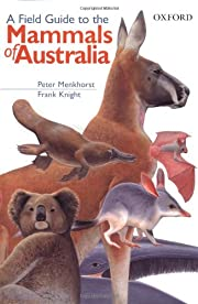 A field guide to the mammals of Australia de…