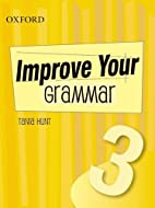 Improve Your Grammar. 3 by Hunt Tania