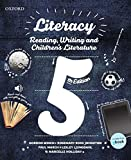 Literacy : reading, writing and children's literature / Gordon Winch, Rosemary Ross Johnston, Paul March, Lesley Ljungdahl, Marcelle Holliday