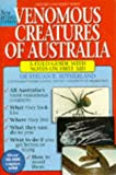 Venomous creatures of Australia : a field guide with notes on first aid / Struan K. Sutherland