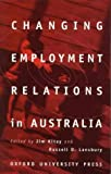 Changing employment relations in Australia / edited by Jim Kitay and Russell D. Lansbury