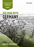 The War with Germany: The Centenary History…