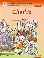 Oxford Storyland Readers: Charlie Level 5 by…