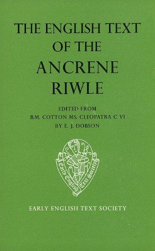 The English Text Ancrene Riwle BM Cleopatra        Cotton Cleopatra C vi (Early English Text Society Original Series)