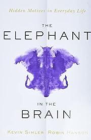 The Elephant in the Brain: Hidden Motives in…
