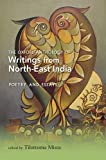 The Oxford anthology of writings from North-East India / edited by Tilottoma Misra