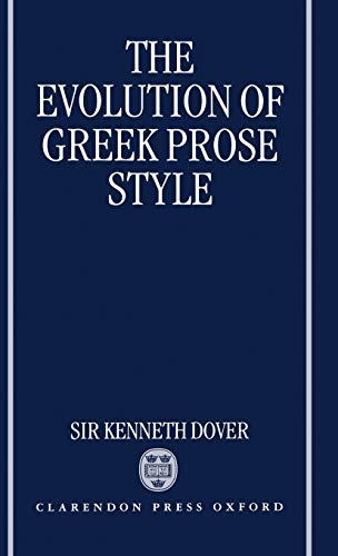 The Evolution of Greek Prose Style, Dover, Kenneth