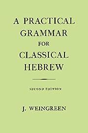 A Practical Grammar for Classical Hebrew,…