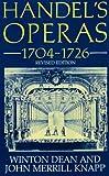 Handel's operas, 1704-1726 / Winton Dean and John Merrill Knapp