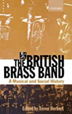 The British Brass Band: A Musical and Social…