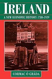 Ireland: A New Economic History, 1780-1939…