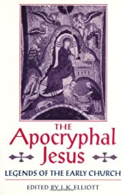The Apocryphal Jesus: Legends of the Early…