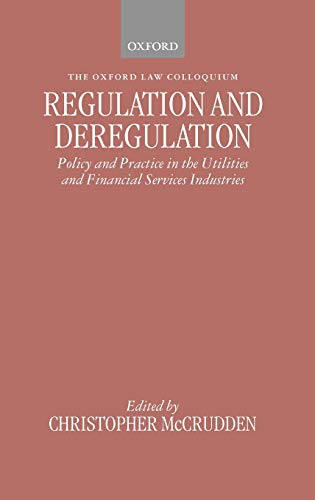 Regulation and Deregulation: Policy and Practice in the Utilities and Financial Services Industries