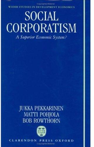 Social Corporatism: A Superior Economic System?