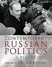 Contemporary Russian Politics: A Reader de…