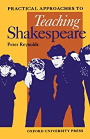 Practical Approaches to Teaching Shakespeare…