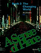 A Sense of Place: Changing World Bk.3 by…