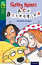 Shelley Holmes: Ace Detective by Michaela…