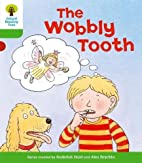 The Wobbly Tooth by Roderick Hunt