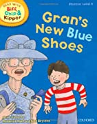 Gran's New Blue Shoes by Roderick Hunt