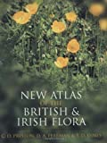 New atlas of the British & Irish flora : an atlas of the vascular plants of Britain, Ireland, the Isle of Man and the Channel Islands / edited by C.D. Preston, D.A. Pearman, T.D. Dines ; assisted by H.R. Arnold, Jane M. Croft