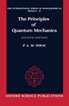 The Principles of Quantum Mechanics by Paul…
