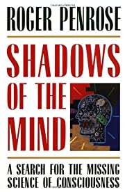 Shadows of the Mind: A Search for the…