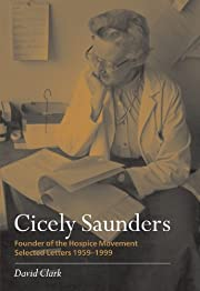 Cicely Saunders: founder of the Hospice…