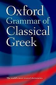 Oxford Grammar of Classical Greek de James…