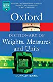 A dictionary of weights, measures, and units / Donald Fenna