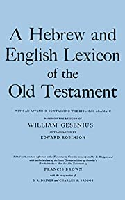 A Hebrew and English Lexicon of the Old…